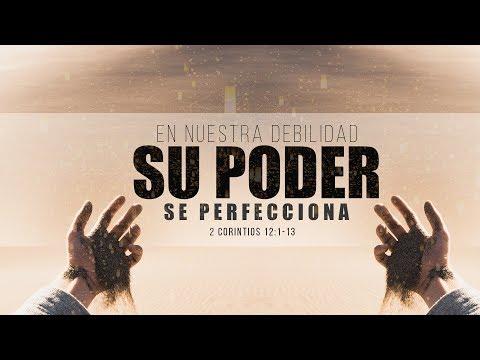 En Nuestra Debilidad Su Poder Se Perfecciona