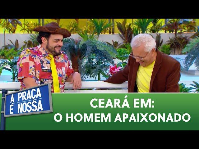 Matheus Ceará em: o homem apaixonado | A Praça é Nossa (12/09/19)