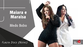 Baixar Medo Bobo - Maiara e Maraisa - Flauta Doce (Notas)