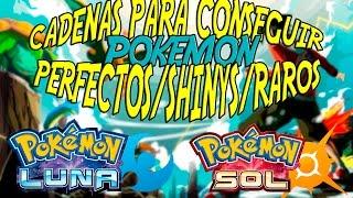 CADENAS PARA CONSEGUIR POKEMON PERFECTOS, SHINY O RAROS EN SOL Y LUNA!