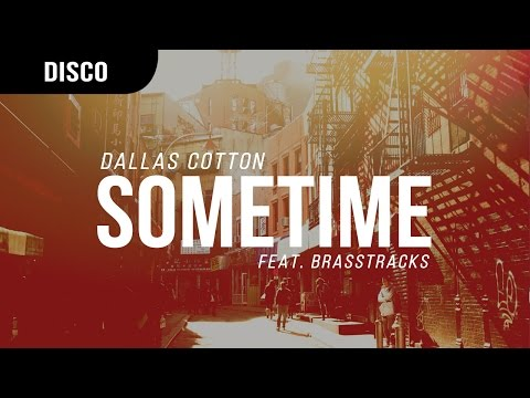Dallas Cotton - Sometime (feat. Brasstracks)