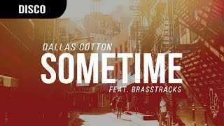 Dallas Cotton - Sometime (feat. Brasstracks)