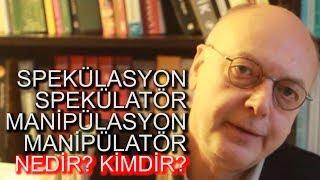 Spekülasyon ve Manipülasyon Nedir? Spekülatör ve Manipülatör Kimdir?
