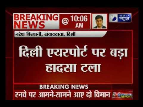 Narrow escape for Indigo-SpiceJet passengers at IGI airport, Delhi