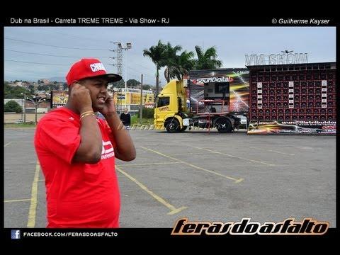 Carreta TREME TREME espancando tudo no Dub da Brasil na VIA SHOW ...