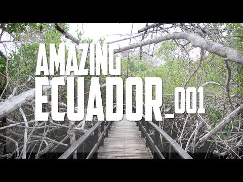 Travel Log 001 - Amazing Ecuador