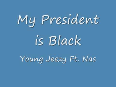 Young jeezy Ft, nas My president is black