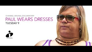 Paul Wears Dresses