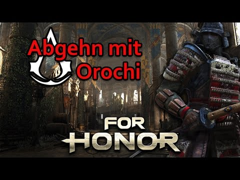 For Honor Gameplay German #21 - Abgehn mit Orochi - Lets Play For Honor
