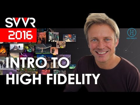 Intro to High Fidelity | SVVR 2016