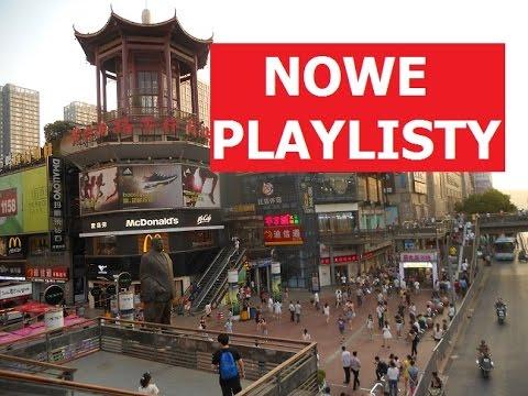Deptak oraz nowe playlisty - Chiny #29