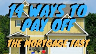 14 best ways to pay off your mortgage fast!  Why not?