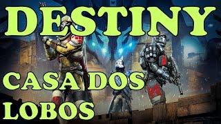 DESTINY _ ( DLC ) CASA DOS LOBOS - INÍCIO