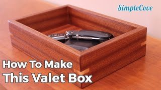 How To Make A Valet Box