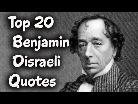 Top 20 Benjamin Disraeli Quotes - (Author Of Sybil, Or The Two Nations)