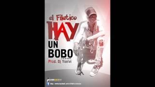 El Filático - Hay un Bobo -(Prod. Dj Yoelvi)