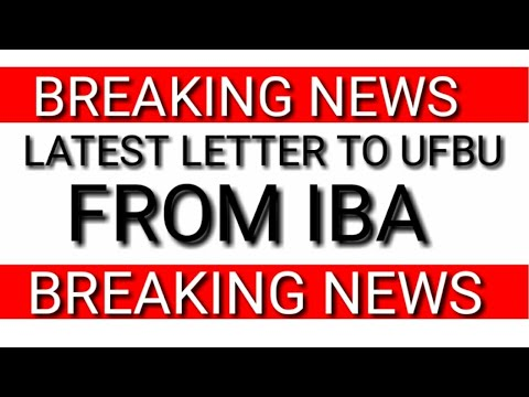 LATEST LETTER TO UNIONS FROM IBA