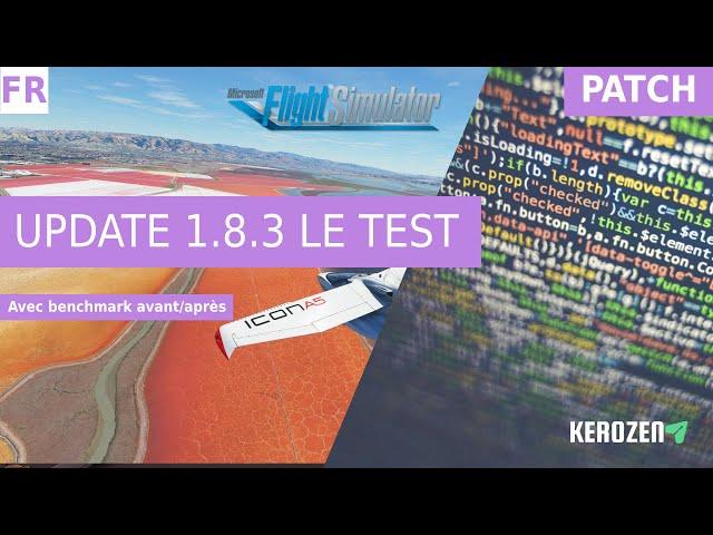 UPDATE PATCH 1.8.3 POUR MSFS 2020 : TEST PERFORMANCES