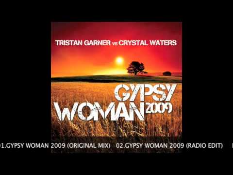 Tristan Garner vs Crystal Waters - Gypsy Woman 2009