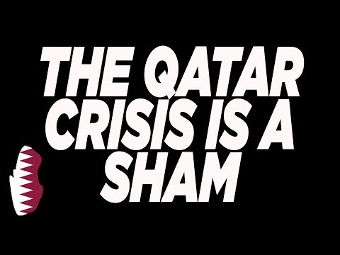 The #QatarCrisis Is a Sham...