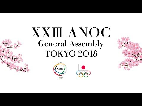 XXIII ANOC General Assembly Tokyo 2018 - Day 1 part 1