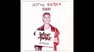 JUSTIN BIEBER - Sorry [WiDE AWAKE Remix]