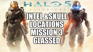 Halo 5 All Intel & Skull Locations - MISSION 3 - Glassed - Hunt The Truth / Gravelord Achievement