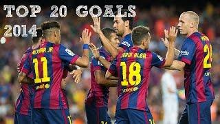 FC Barcelona - Top 20 Goals in 2014 ● HD