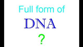 What Is The Full Form Of Dna - Popular Science