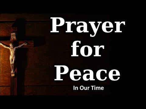 A Prayer for Peace in Our Times