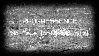 Progressence - No Fate (Original Mix)