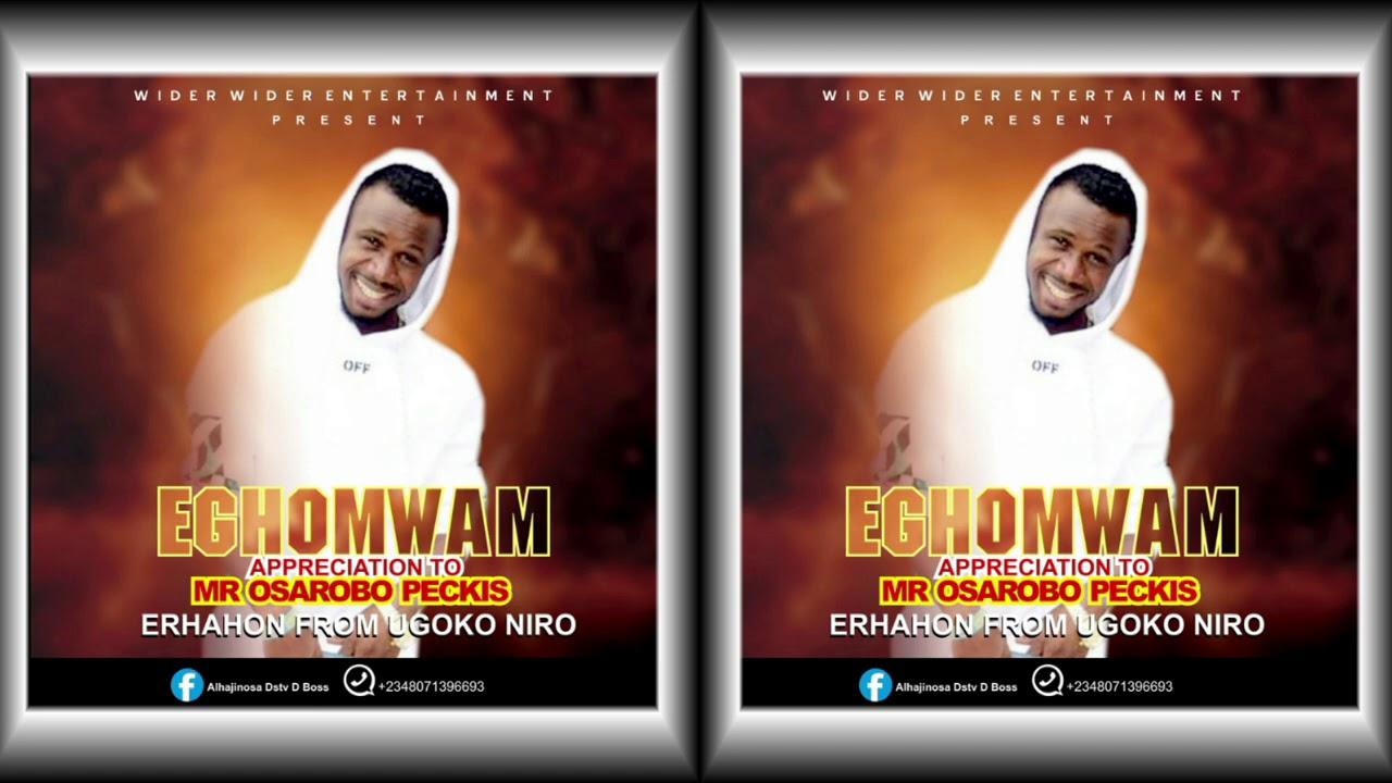 Download ALHAJI NOSA DSTV  TITLE : EGHOMWAM  (Apreciation TO MR OSAROBO PECKIS ERHAHON FROM UGBOKO NIRO)