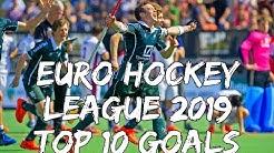 Euro Hockey League (EHL) 2019 | Top 10 Goals