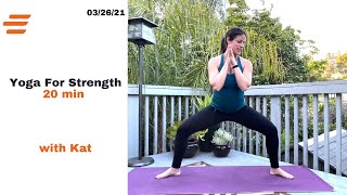 BE WELL YOGA FOR STRENGTH WITH: Kat 20 MIN