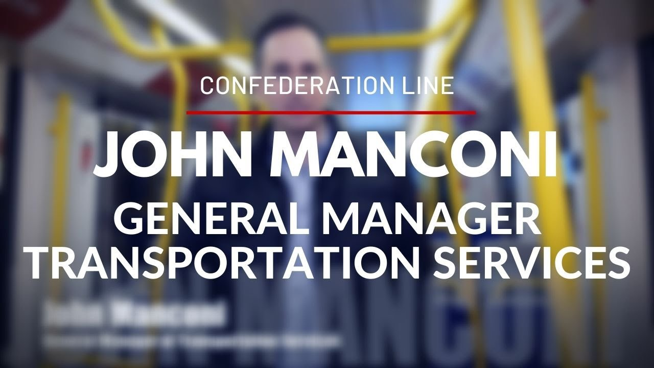 Confederation Line - Technical Facts with John Manconi, General Manager of Transportation Services