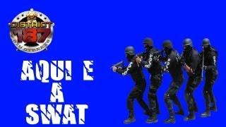 District 187 - Aqui é a SWAT caralho!