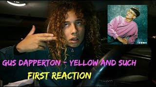 Gus Dapperton - Yellow and Such (FIRST REACTION/REVIEW)