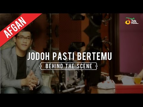 Afgan - Jodoh Pasti Bertemu | Behind The Scene Video Clip