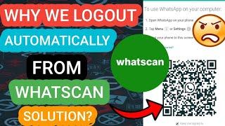 whatsweb whatscan not working|| whatscan logout automatic|| whatsweb not working|whatsweb solution✔