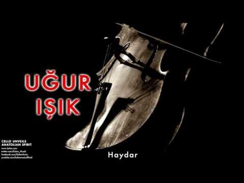 Uğur Işık - Haydar [ Cello Unveils Anatolian Spirit © 2005 Kalan Müzik ]