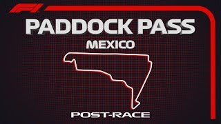 F1 Paddock Pass: Post-Race At The 2019 Mexican Grand Prix