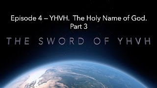 episode 4 part 3 yhvh the holy name of god the father