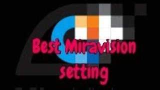best Miravision setting on Android 7 Nougat