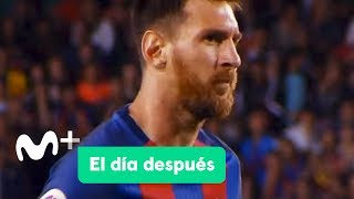 El Día Después (22/05/2017): El orgullo de Messi