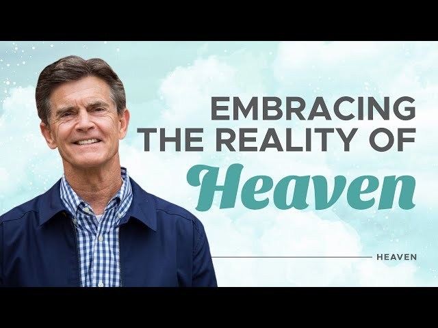 Heaven is Real - Heaven - Chip Ingram