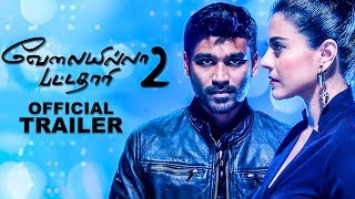Velai Illa Pattadhaari 2 - Official Trailer Review | Dhanush, Kajol, Amala Paul