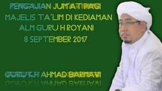 Guru Ahmad Barmawi Jum'at Pagi 08 September 2017 Kitab Siarussalikin