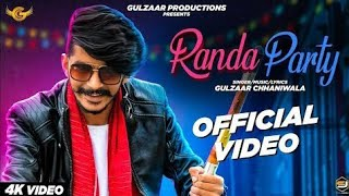 Randiya party || gulzaar chhaniwala randya party new video song ||