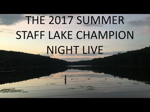 The 2017 summer staff Lake Champion night live!!