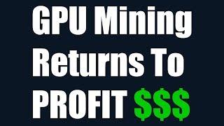 GPU Mining Returns To Profit $$$